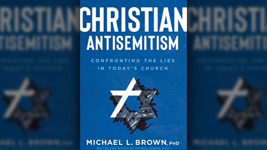 Michael Brown on 'Christian' Anti-Semitism Raises Its Head Again