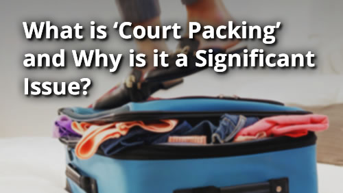 What is 'Court Packing' and Why is it a Significant Issue?