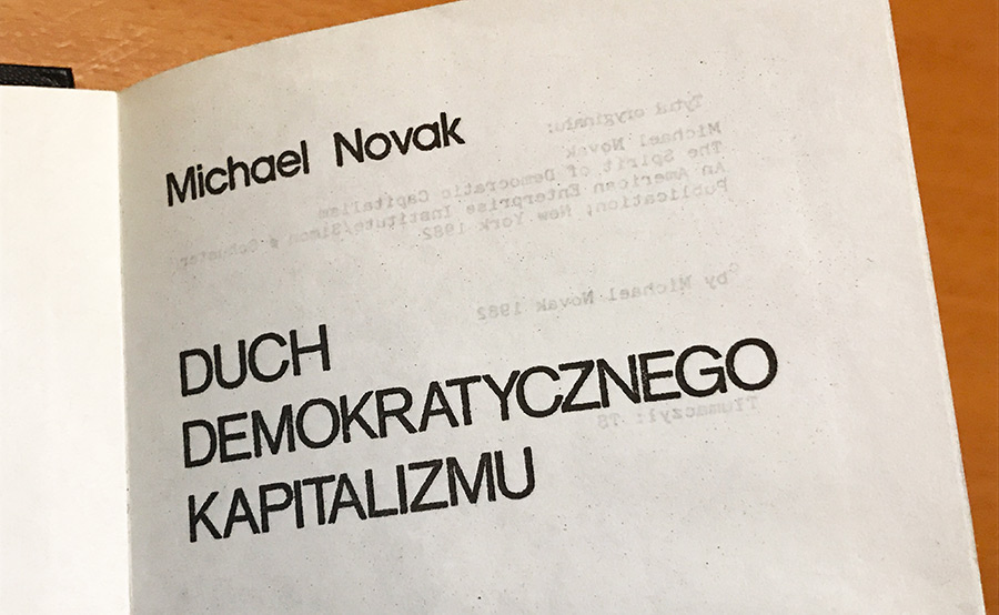 Michael Novak Spirit of Democratic Capitalism - 900