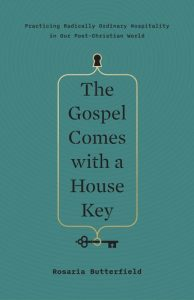 The Gospel Comes with a House Key, by Rosaria Butterfield.