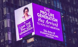 Students for Life of America Demonstrate in Times Square Beneath a Jumbotron Advertising That 'The Pro-Life Generation Has Arrived.'